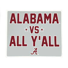 Alabama Vs All Y All Decal University Of Alabama Supply Store