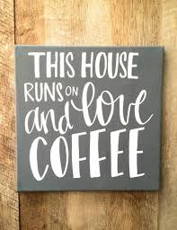 this house runs on love and coffee x canvas sign coffee bar