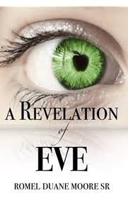 Amazon.com: A Revelation of Eve (9781535139687): Moore Sr., Romel ...