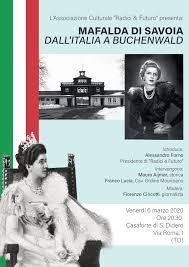 MAFALDA DI SAVOIA DALL'ITALIA A BUCHENWALD – 06 MARZO 2020 ...