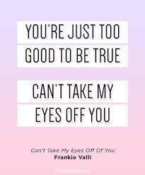quotes about love can t take my eyes off of you ♥ top quotes
