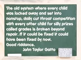 john taylor gatto author of dumbing us down unschooling