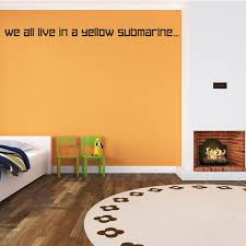 We All Live In A Yellow Submarine Vinyl Wall Decal Wall Quote Wall Decor