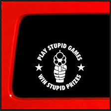Amazon Com Sticker Connection Play Stupid Games Bumper Sticker Decal For Car Truck Window Laptop 3 75 X3 75 White Automotive