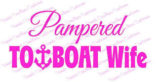 Pampered Towboat Wife Car Decal Car Decals Married Life Tow Boat