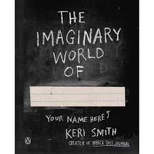 Imaginary World Of - By Keri Smith (Paperback) : Target