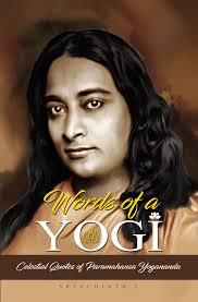 words of a yogi celestial quotes of paramahansa yogananda ebook