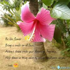 be like flower bring a quotes writings by sandhya