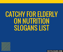 catchy for elderly on nutrition slogans