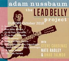 Ohad Talmor - Adam Nussbaum's Leadbelly project, coming to... | Facebook