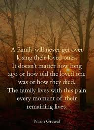 a family will never get over losing their loved ones grief