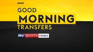 Good Morning Transfers on Sky Sports News - live stream | Football News -  Live24x7 News