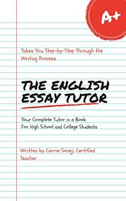 the english essay tutor the step by