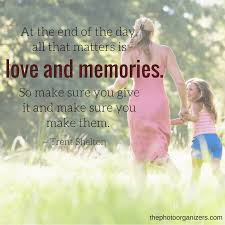 photo organizers quotes about memories the photo organizers