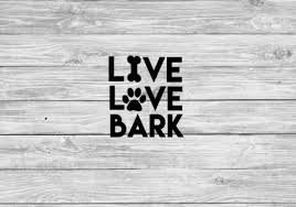 Pet Lover Decal Pet Sticker Live Love Bark Decal Yeti Car Etsy