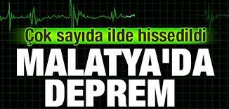 Malatya'da deprem! Dersim ve birçok ilde hissedildi