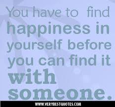 quotes about happiness happiness quotes you have to happiness