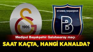 Başakşehir Galatasaray maçı şifresiz mi? Medipol Başakşehir ...