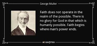 TOP 25 QUOTES BY GEORGE MULLER (of 65) | A-Z Quotes