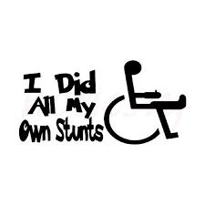 I Did All My Own Stunts Wheelchair Car Sticker Wall Home Glass Window Door Laptop Vinyl Decal Decor Sticker Black 17 8cmx9 1cm Car Sticker Stickers Blacksticker All Blacks Aliexpress
