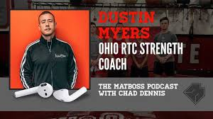 Ohio RTC strength coach Dustin Myers – The MatBoss Podcast Ep. 6 | Mat Talk  Podcast Network