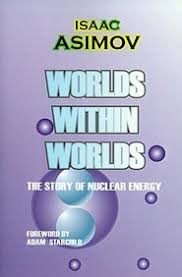 Buy Worlds Within Worlds: The Story Of Nuclear Energy book : Adam ...