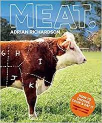 Meat: How To Choose, Cook & Eat It: Richardson, Adrian: 9781740666381:  Amazon.com: Books