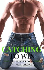 Read Catching To Win Over The Fence 3 By Carrie Aarons Online Free Full Book