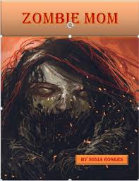 Zombie Mom eBook by Sonia Rogers - 9781987435405 | Rakuten Kobo