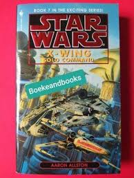 Solo Command - Aaron Allston - Star Wars - X-Wing #7. - Books, CDs ...