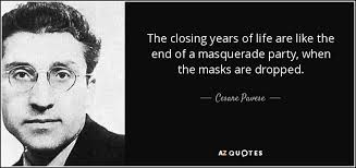 cesare pavese quote the closing years of life are like the end of