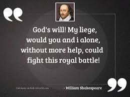 god s will my liege inspirational quote by william shakespeare