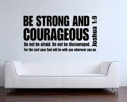 Joshua 1 9 Be Strong And Courageous Bible Verse Scripture Vinyl Wall Decal Scripture Vinyl Be Strong And Courageous Courage Scripture