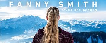 FANNY SMITH - TALKS OFF-SEASON – Spyder