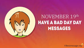 th have a bad day day messages quotes