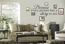 Because Every Picture Has A Story To Tell Wall Decal Quote Words Lettering Decor 797698661582 Ebay
