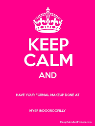 keep calm and have your formal makeup