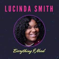 Everything I Need by Lucinda Smith on Spotify