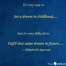 set a dream in childhood quotes writings by deepanshu