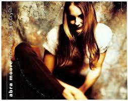 Abra Moore - Don't Feel Like Cryin' (1997, CD)   Discogs