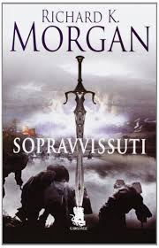 Sopravvissuti: Amazon.co.uk: Richard K. Morgan: 9788898172092: Books