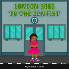 London goes to the Dentist by Felicia Butler