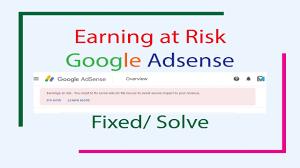 earning at risk fixed google adsense