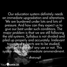 our education system quotes writings by dhairya gill