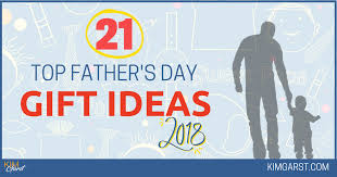 21 top father s day gift ideas 2018
