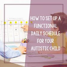Free Printable Daily Schedule For Children On The Autism Spectrum
