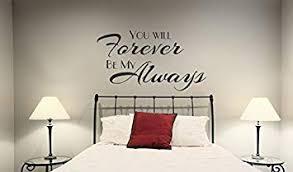 Wall Decor Plus More Wdpm3899 Will Forever Be My Always Bedroom Love Quotes Wall Decals Sticker 36x20 Inch Black Amazon Com