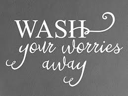 Amazon Com Vinyl Quote Me Wash Your Worries Away Vinyl Wall Decal Gloss White 22 X 14 Home Kitchen