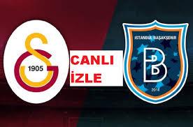 Galatasaray Başakşehir link   maçı donmadan canlı izle ...