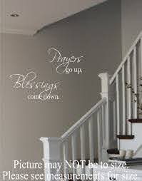 Vinyl Wall Decal Prayers Go Up Blessings Come Down Vinyl Etsy